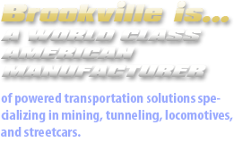 Brookville is a world class American manufacturer